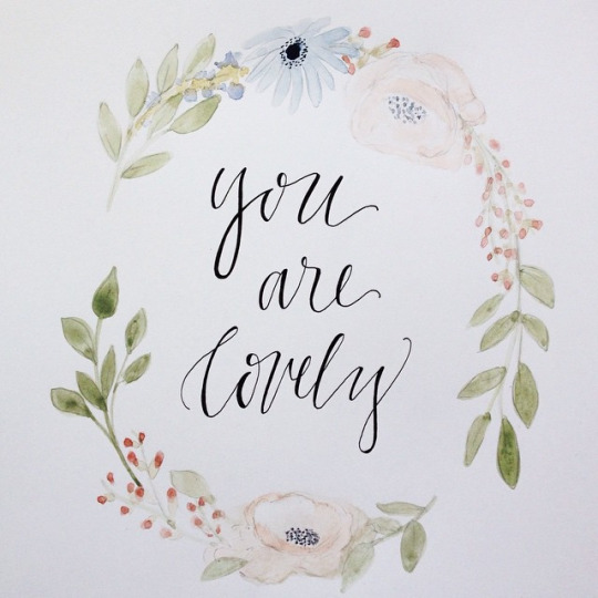 Reminder of the Day:  You Are Lovely
